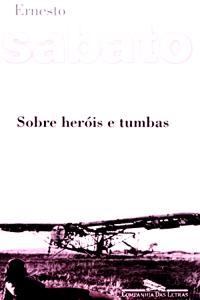 4.-Sobre-Herois-e-Tumbas---Ernesto-Sabato